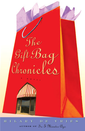 The Gift Bag Chronicles by Hilary De Vries