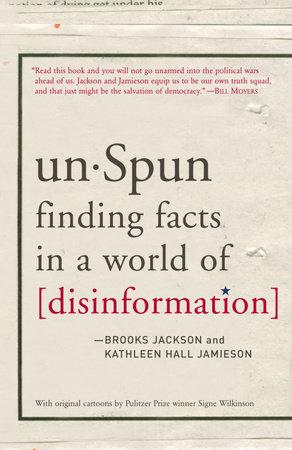 unSpun by Brooks Jackson and Kathleen Hall Jamieson