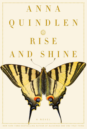 Rise and Shine by Anna Quindlen