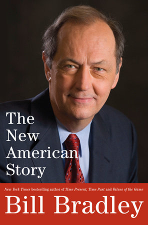 The New American Story by Bill Bradley