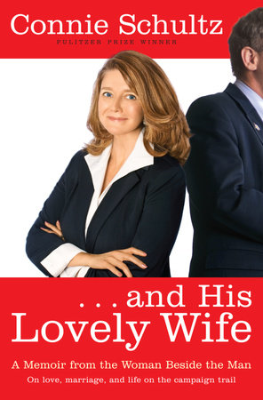 . . . And His Lovely Wife by Connie Schultz