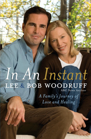 In an Instant by Lee Woodruff and Bob Woodruff