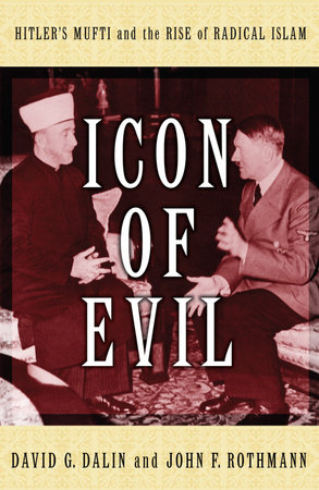 Icon of Evil by David G. Dalin and John F. Rothmann