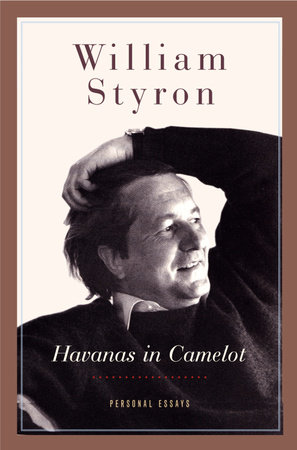 Havanas in Camelot by William Styron