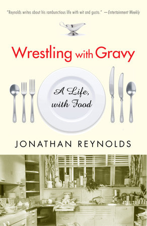 Wrestling with Gravy by Jonathan Reynolds