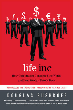 Life Inc. by Douglas Rushkoff