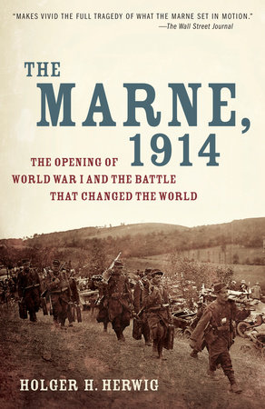The Marne, 1914 by Holger H. Herwig