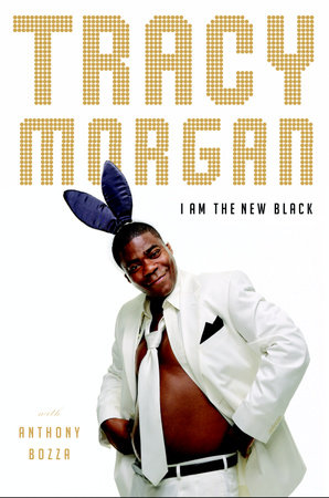 I Am The New Black by Tracy Morgan and Anthony Bozza