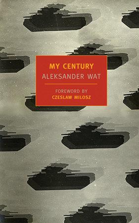 My Century by Aleksander Wat