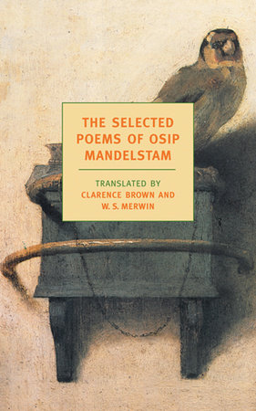 The Selected Poems of Osip Mandelstam by Osip Mandelstam