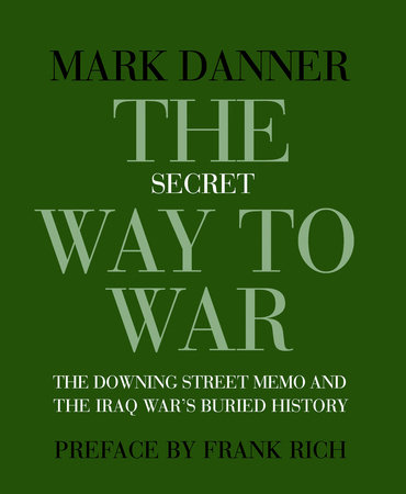 The Secret Way to War by Mark Danner