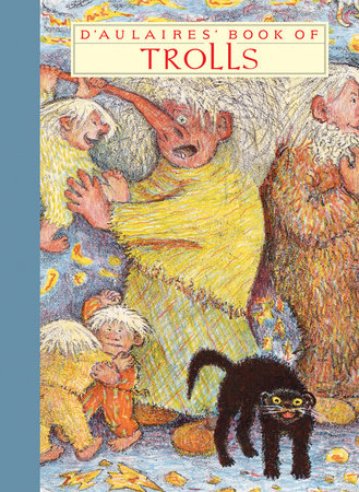 D'AULAIRES' BOOK OF TROLLS by Ingri d'Aulaire and Edgar d'Aulaire