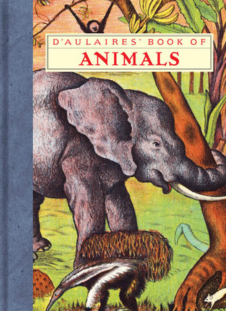 D'Aulaires' Book of Animals by Ingri d'Aulaire and Edgar Parin d'Aulaire