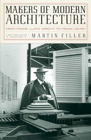 Makers of Modern Architecture by Martin Filler