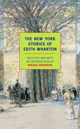 The New York Stories of Edith Wharton by Edith Wharton