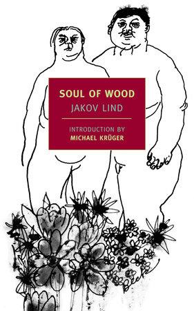 Soul of Wood by Jakov Lind