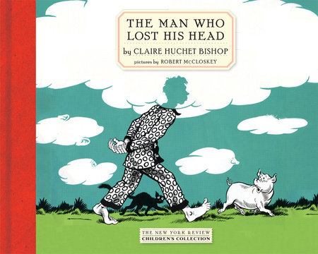 The Man Who Lost His Head by Claire Huchet Bishop