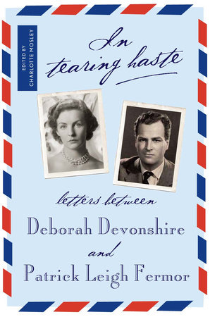In Tearing Haste by Patrick Leigh Fermor and Deborah Mitford Devonshire
