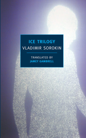 Ice Trilogy by Vladimir Sorokin