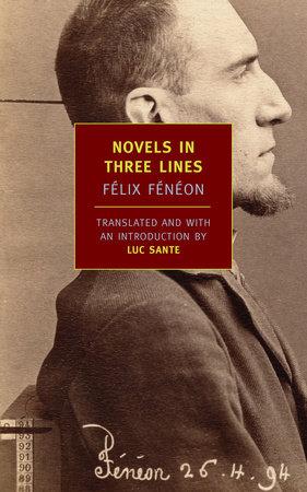 Novels in Three Lines by Felix Feneon