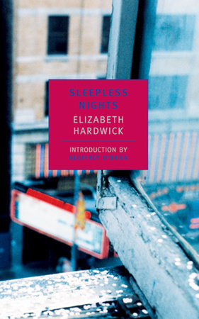 SLEEPLESS NIGHTS by Elizabeth Hardwick