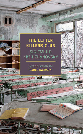 The Letter Killers Club by Sigizmund Krzhizhanovsky