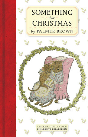 Something for Christmas by Palmer Brown