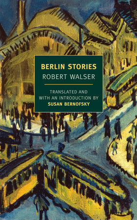 Berlin Stories by Robert Walser