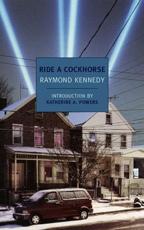 Ride a Cockhorse by Raymond Kennedy