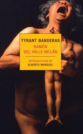 Tyrant Banderas by Ramon del Valle-Inclan