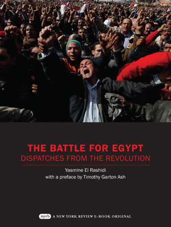 The Battle for Egypt by Yasmine El Rashidi