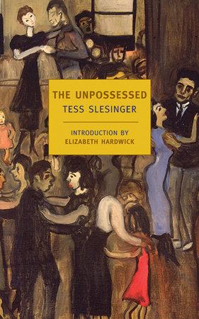 The Unpossessed by Tess Slesinger