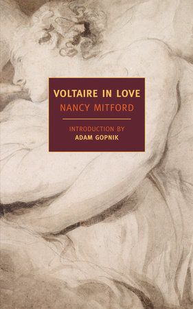 Voltaire in Love by Nancy Mitford