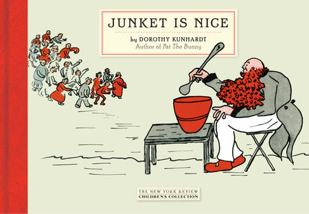 Junket Is Nice by Dorothy Kunhardt