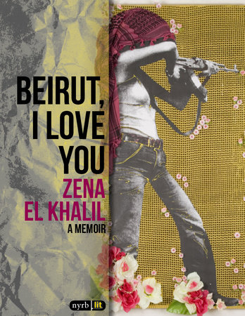 Beirut, I Love You by Zena el Khalil