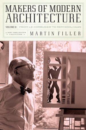 Makers of Modern Architecture, Volume II by Martin Filler