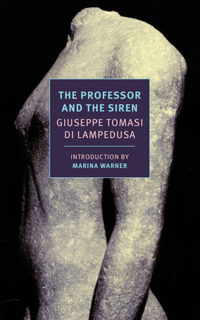The Professor and the Siren by Giuseppe Tomasi Di Lampedusa