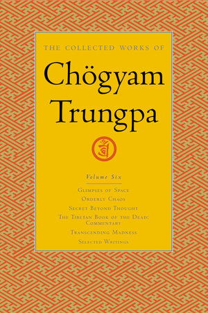 The Collected Works of Chogyam Trungpa, Volume 6 by Chogyam Trungpa