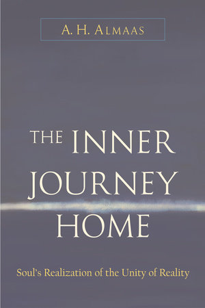 The Inner Journey Home by A. H. Almaas