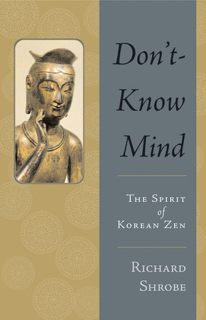 Don't-Know Mind by Richard Shrobe