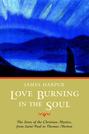 Love Burning in the Soul by James Harpur