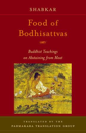 Food of Bodhisattvas by SHABKAR