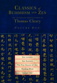 Classics of Buddhism and Zen, Volume 1