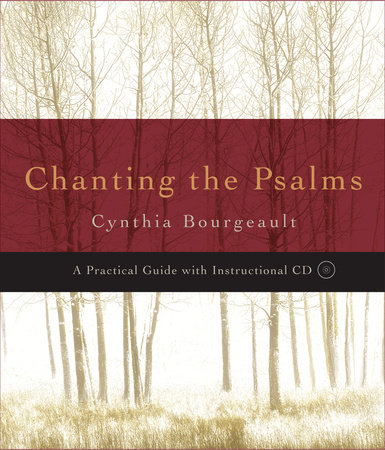 Chanting the Psalms by Cynthia Bourgeault