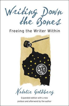 Writing Down the Bones by Natalie Goldberg
