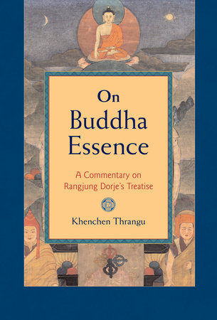 On Buddha Essence by Khenchen Thrangu