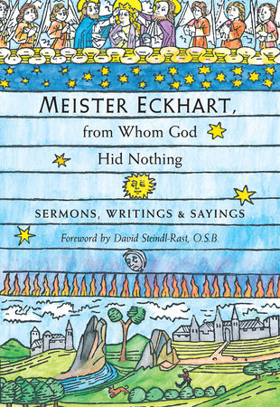 Meister Eckhart, from Whom God Hid Nothing by