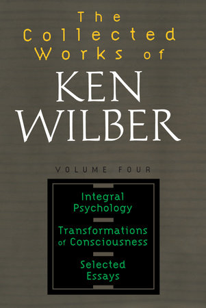 Collected Works of Ken Wilber, Volume 4 by Ken Wilber