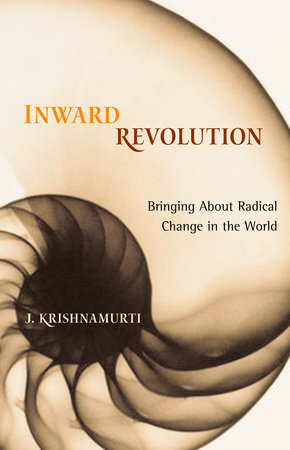 Inward Revolution by Jiddu Krishnamurti