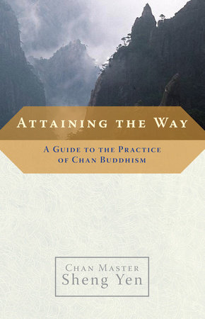 Attaining the Way by Master Sheng-Yen
